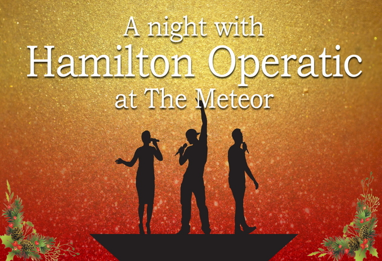A Night with Hamilton Operatic at The Meteor